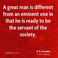 Great Man Quotes Magnificent B R Ambedkar Society Quotes QuoteHD