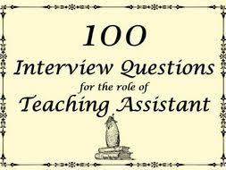 Assistant Interview Questions Teaching Assistant Interview Questions 100 Questions 2018