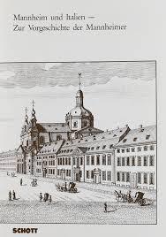 Mannheim Und Italien Zur Vorgeschichte Der Mannheimer