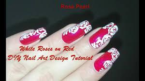 White Rose Nail Design Roses On Red Romantic Nail Art Tutorial Rose Pearl