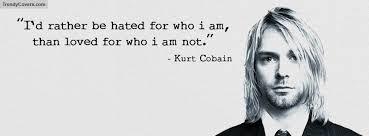 Resultado de imagen para kurt cobain quotes