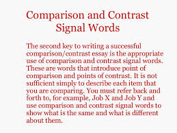 comparison contrast essays comparison and contrastsignal wordsthe second key to writing a successfulcomparison contrast essay
