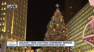 Campus Martius Christmas Tree Lighting 2017 Watch Detroit Tree Lighting During Light Up The Season