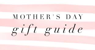mother s day gift ideas for every mom
