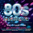 80s Dancefloor: The Collection