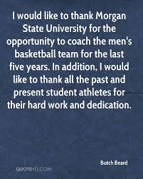 butch beard quotes quotehd i would like to thank morgan state university for the opportunity to coach the men s basketball