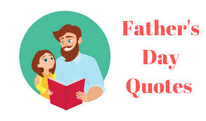 Fathers Day Quotes 2019 Inspirational And Emotional
