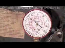 Oil Burner Pump Pressure Chart Oil Furnace Efficiency Adjustments Part 2 Increasing The Pump Pressure