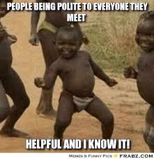 People being polite to Everyone they meet... - Dancing Baby Meme ... via Relatably.com
