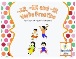 Ar Er And Ir Verbs Practice Present Tense Spanish