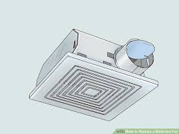 Installing Bathroom Fan Best How To Replace A Bathroom Fan With Pictures WikiHow