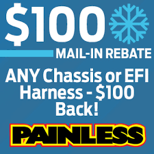 rebate painless performance this 19th 2016 through 28th 2017 we re giving a 100 rebate the purchase of any chassis or fuel injection harness