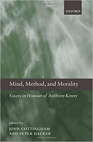 com mind method and morality essays in honour of  com mind method and morality essays in honour of anthony kenny 9780199556120 john cottingham peter hacker books