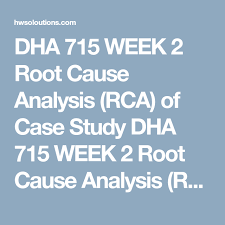 Root Cause Analysis Template Best DHA 48 WEEK 48 Root Cause Analysis RCA Of Case Study DHA 48 WEEK
