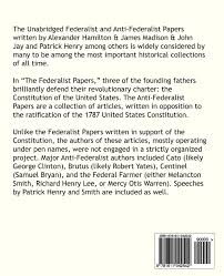 the unabridged federalist papers and anti federalist papers john the unabridged federalist papers and anti federalist papers john jay james madison patrick henry alexander hamilton 9781611042542 amazon com books