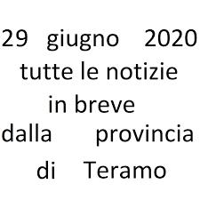 29 giugno 2020 notizie in breve Teramo · Abruzzo Oggi