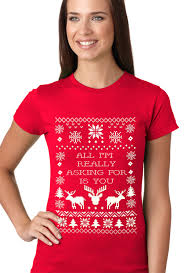 All I\u0027m Really Asking For Is You Ugly Christmas Girls T-shirt \u2013 Bewild