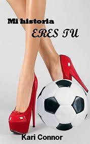 Mi historia eres tu (Spanish Edition) - Kindle edition by Connor ...