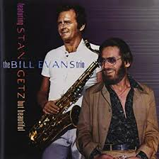 <b>Bill</b> Evans Trio, <b>Stan Getz</b> - But Beautiful (Featuring <b>Stan Getz</b> ...