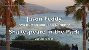 Shakespeare in the Park with Jason Feddy, John Gardiner and Ava Burton  performing songs and soliloquies at Laguna Beach. on Vimeo