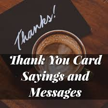 Thank You Card Sayings And Messages Someone Sent You A Greeting