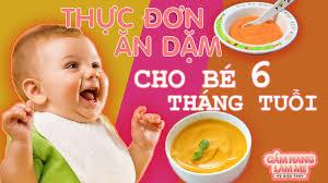 Thực Đơn Ăn Dặm cho bé 6 tháng tuổi - Cẩm Nang Làm Mẹ 2020 | Trang chỉ dạy  cách chế biến các món ăn ngon tại nhà - Tin tức khách