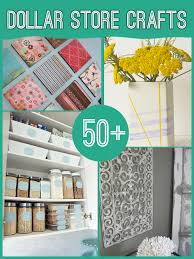 60 projects to make with dollar supplies save imagine the things that you can