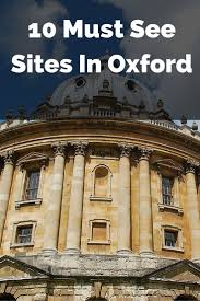 17 best ideas about oxford university london oxford 10 must see sites in oxford
