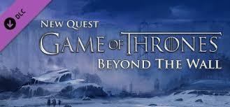 <b>Game of Thrones</b> - Beyond the <b>Wall</b> (Blood Bound) DLC on Steam