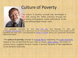 culture of poverty sociology theories of poverty ppt video online  dependency theory or dependencia theory ppt video online culture of poverty