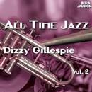 All Time Jazz: Dizzy Gillespie, Vol. 2