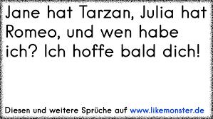 Jane Hat Tarzan Julia Hat Romeo Und Wen Habe Ich Ich Hoffe Bald
