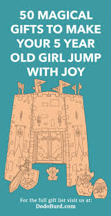 On the hunt for magical gifts 5 year old girls obsessed with everything fairytale, 50 Magical Gifts to Make Your Year Old Girl Jump Joy - Dodo Burd