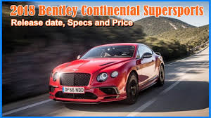 2018 bentley release date. exellent 2018 2018 bentley continental supersports release date specs u0026 price in bentley release date