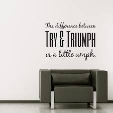 wall stickers for office. the difference between try u0026 triumph is a little umph quote wall decal stickers for office