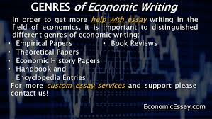 guidelines for economics essay writing economicessay com 16 genres of economic writing