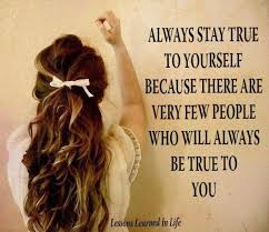 Quote Be True To Yourself Best Of Always Stay True To Yourself Pictures Photos And Images For