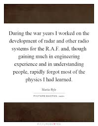 Engineering Quotes 92 Inspiration During The War Years I Worked On The Development Of Radar And