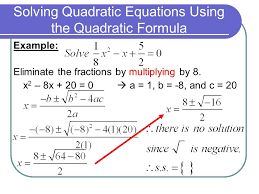 solving quadratic equations using the quadratic formula example eliminate the fractions by multiplying by 8