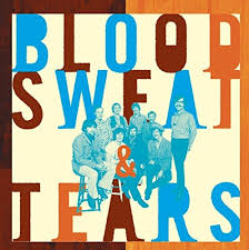 Blood sweat and tears was born from a selfish notion that we could combine the sophistication and musical skill level of jazz music with the energy and universal appeal of rock vocal music. What Goes Up The Best Of Blood Sweat Tears Blood Sweat Tears Songs Reviews Credits Allmusic