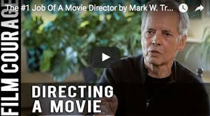 The #1 Job Of A Movie Director By Mark W. Travis - Film Courage