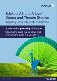 Edexcel A level Drama and Theatre          Pearson qualifications