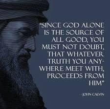 Christian Quotes About Truth Best Of Christian Quotes John Calvin Quotes Truth Reformed Quotes