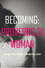 best proverbs chapter ideas proverbs chapter  becoming proverbs 31 girl ✓