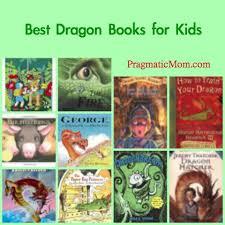 top 10 best dragon children s books ages 2 16 pragmaticmom
