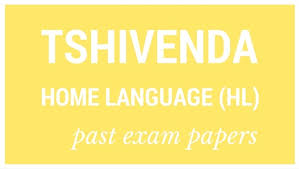 Past matric exam papers: Tshivenda Home Language (HL) | Parent24