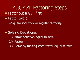 4 3 4 4 factoring steps factor out a gcf first factor two