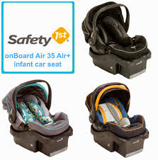 first the safety 1st onboard air 35 plus infant car seat it allows for a child to ride rear facing from 4 35 pounds it s equipped with 5 point harness