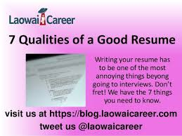 7 Qualities of a Good Resume. visit us at https://blog.