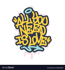 All Free Download Vector Design All You Need Is Love Tag Graffiti Style Label